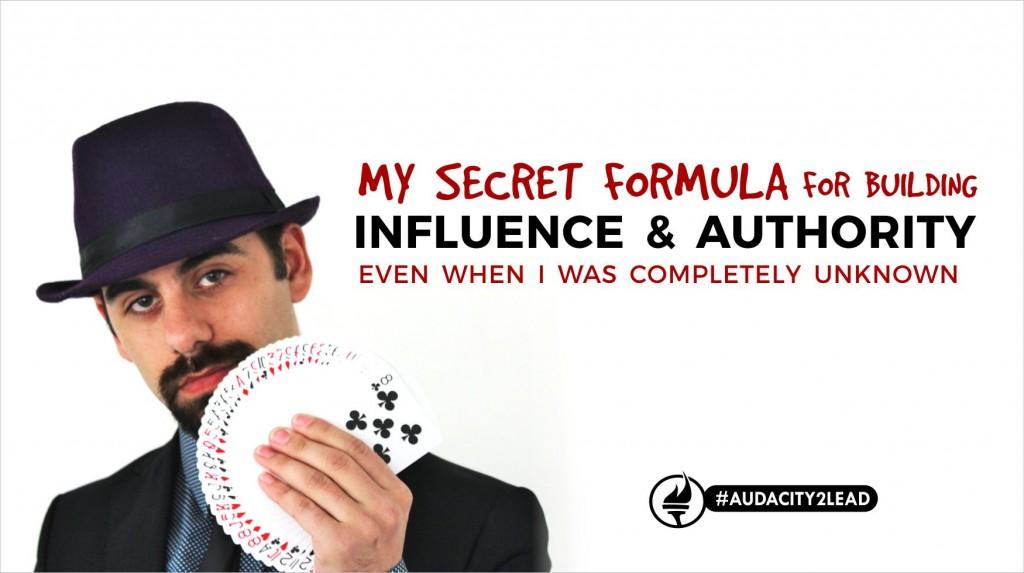 #AUDACITY2LEAD secret influence and authority formula